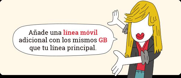 Añade una línea móvil adicional con los mismos GB que tu línea principal.